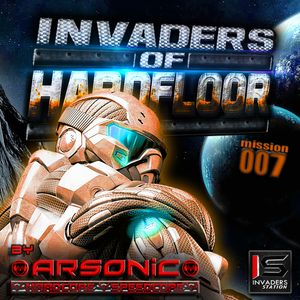 ► INVADERS OF HARDFLOOR mission 007 ► mix by ARSONIC 27.II.2oI5
