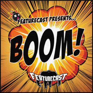 Featurecast presents - Boom!