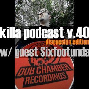 Killa Podcast V.40 (Discussion Edition)