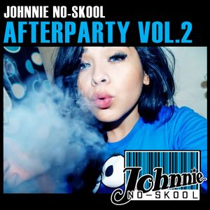 Johnnie No-Skool - Afterparty Vol.2