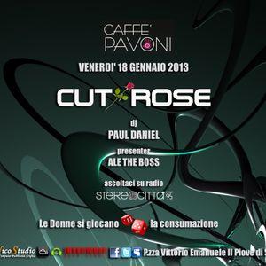 """""""CUT ROSE"""" @ Caffè Pavoni 18.01"""
