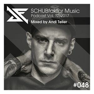 Podcast Vol. 12/2017 - Mixed by Andi Teller