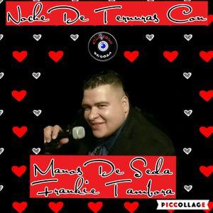 Noche De Ternuas Con Manos De Seda Frankie Tambora 4-19-16 Por Classicos Pa Goza