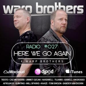 Warp Brothers - Here We Go Again Radio #027