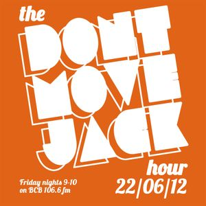 The Dont Move Jack Hour 22/06/12
