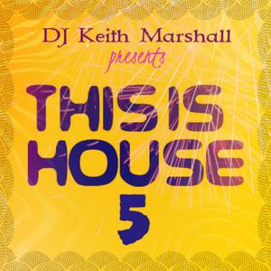 DJ Keith Marshall - This Is House 5