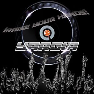 "Yargia presenta ""RAISE YOUR HANDS"" T9 por Epsilon DjMix Radio"