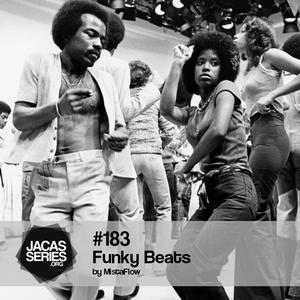 Jacasseries #183 Funky Beats by MistaFlow