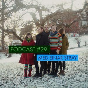 Podcast 29: Lars er ny, Marius hører på musikk av døde folk og Einar Stray låner tidsmaskinen.
