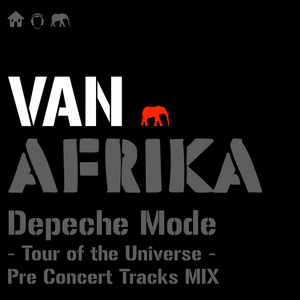 Depeche Mode Tour of the Universe warm up tracks mix by Van Afrika