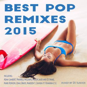 V.A. - Best Pop Remixes 2015 Deep and Funky Version (Mixed by Dj Sukhoi)