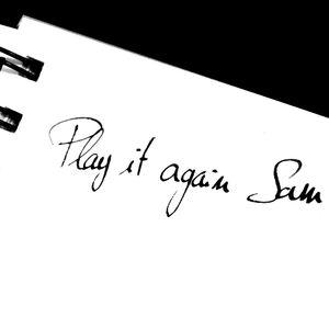 Play it again Sam - Vendredi 15 Septembre 2017