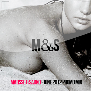 Matisse & Sadko - Promo Mix June 2012