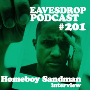 Eavesdrop Podcast #201 w/ Homeboy Sandman interview