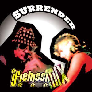 ✿ I FICHISSIMiX ✿ Surrender