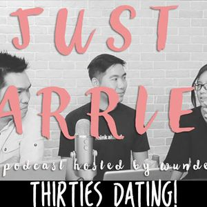 JUST MARRIED #6 - Dating Into Your Thirties