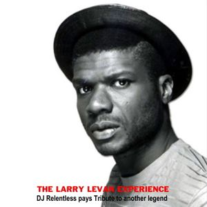 The LARRY LEVAN Experience (DJ Relentless Pays Tribute To Another Legend)