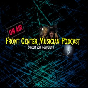 Front center musician Podcast with Frank and Beth