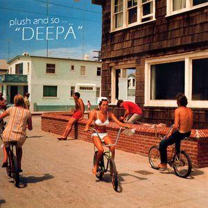 """Plush & Sonashi """"Deepä"""" Mixtape"""