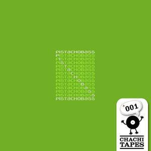 CHACHITAPE#001 - Pistachobass