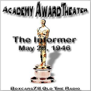 The Academy Award Theater - The Informer (05-25-46)
