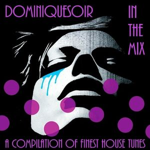DominiqueSoir in the Mix - June Session - Part 4