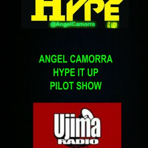 HYPE IT UP PILOT SHOW WITH ANGEL CAMORRA ON UJIMA 98FM BRISTOL