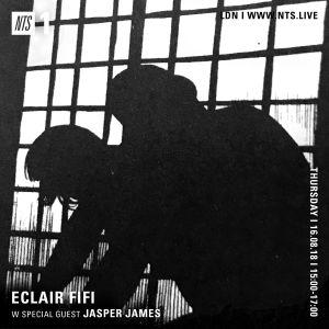 Eclair Fifi w/ Jasper James - 16th August 2018