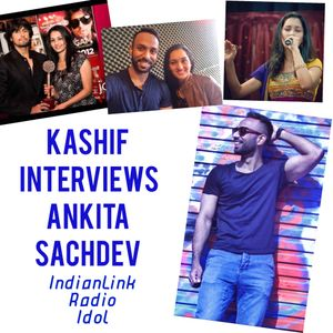 Dreams do come true - Kashif interviews Ankita Sachdev Indian Link Radio Idol 2008
