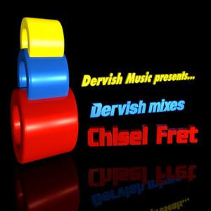 Dervish mixes Chisel Fret 2013