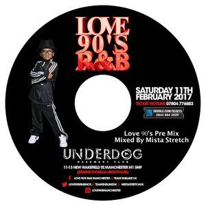 Mista Stretch's Pre Love 90s Mix 180117