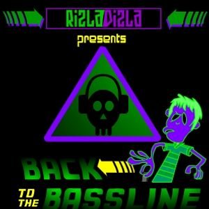 RizlaDizla Presents: Back To The Bassline
