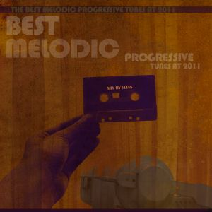 The Best Melodic ProgressiveTunes At 2011