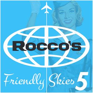 Rocco's Friendly Skies 5