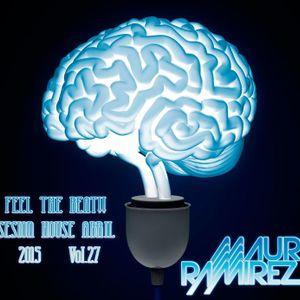 SESION ABRIL 2015 DJ. MAURI RAMIREZ FEL THE BEAT!!