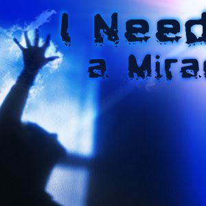 I NEED A MIRACLE - Our Eyes are Upon You, Lord (Audio)