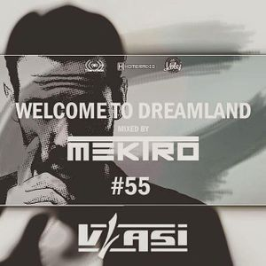 mektro - Welcome to Dreamland 55 (Vlasi Guestmix)