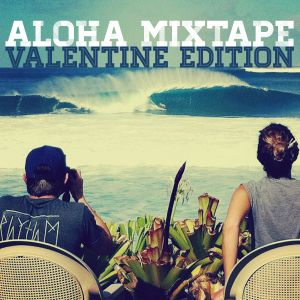 Aloha Mixtape - Valentine Edition
