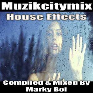 Marky Boi - Muzikcitymix House Effects