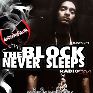The Block Never Sleeps RADIO #24 DJDES.NET - WutangRadio.com
