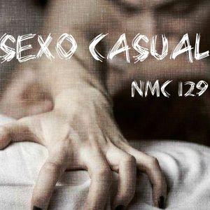 NMC #129 - Sexo Casual