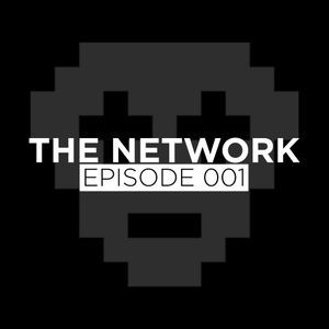The Network - Episode 001