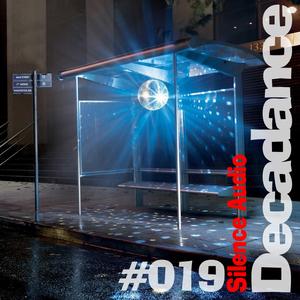 Decadance #019 mixed by Silence Audio