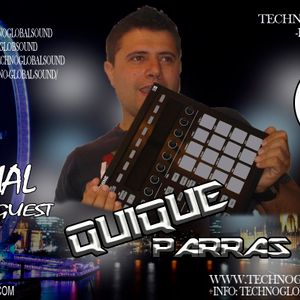 PODCAST #07 TECHNO GLOBAL SOUND ---SPECIAL GUEST QUIQUE PARRAS---