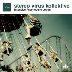 Stereo Virus Kollektive: Intensive Psychedelic Lotion!