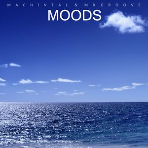 "Machintal & MBgroove ""Moods"""