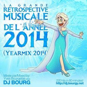 DJ Bourg - La Grande Rétrospective Musicale de l'Année 2014