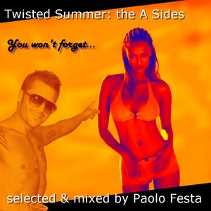 Twistedbrain74 presents Paolo Festa dee jay - Twisted Summer: the A Sides