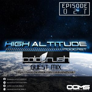 HIGH ALTITUDE - EPISODE 027 - Cold Rush Guest Mix.