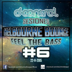 D Control Deejay Sesiones Feel the Bass #6 Melbourne Bounce
